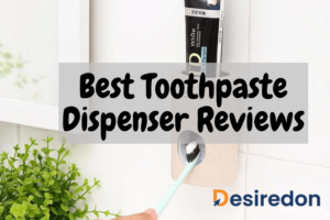 Best Toothpaste Dispenser Reviews