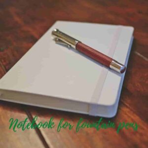 Cheap notebook for fountain pens