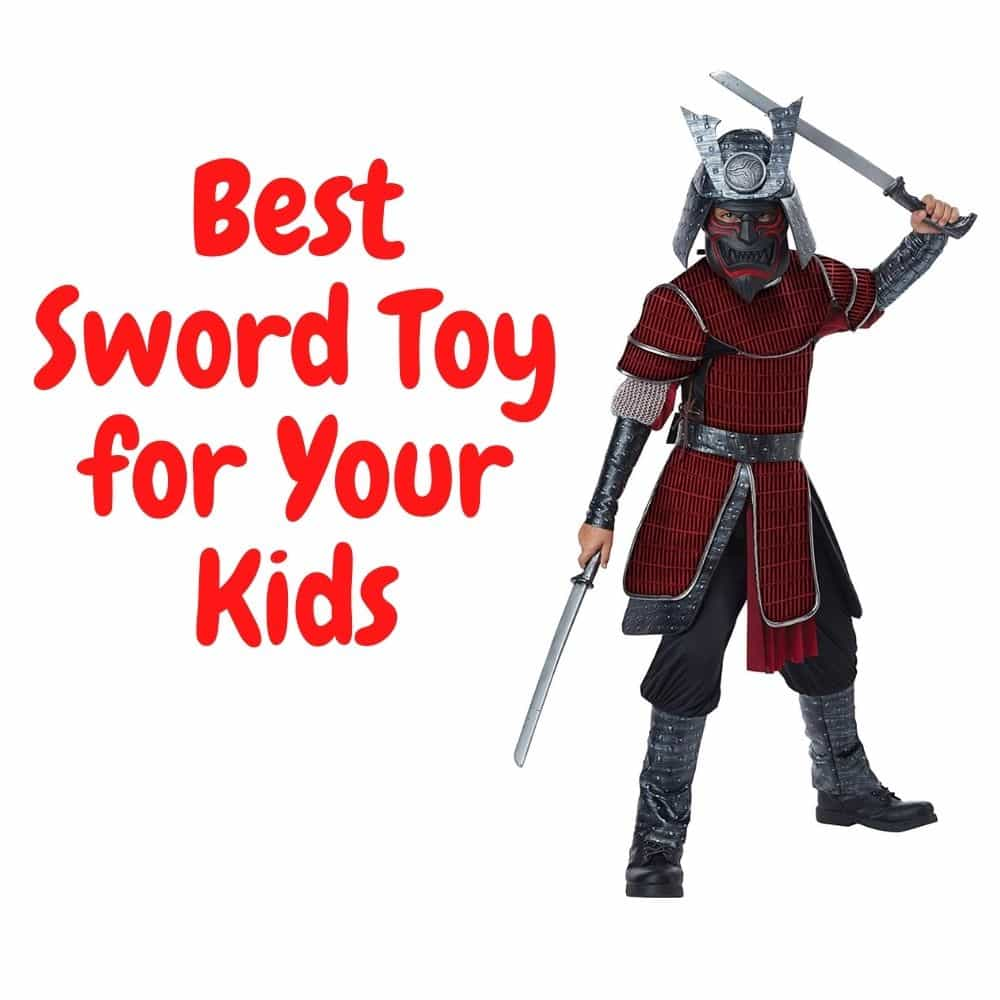 Best Sword Toy for Your Kids